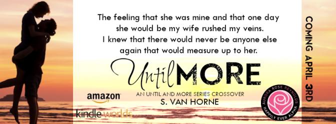 ~ Release Blitz ~ Until More by S. Van Horne