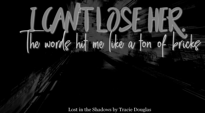 Lost in the Shadows by Tracie Douglas