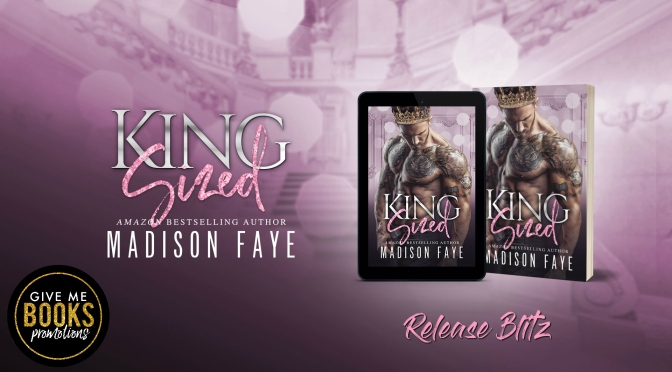 KING SIZED by Madison Faye Release Blitz!!