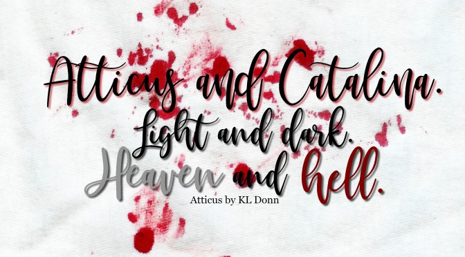 Review of ATTICUS by KL Donn (Shouty caps are me screaming).