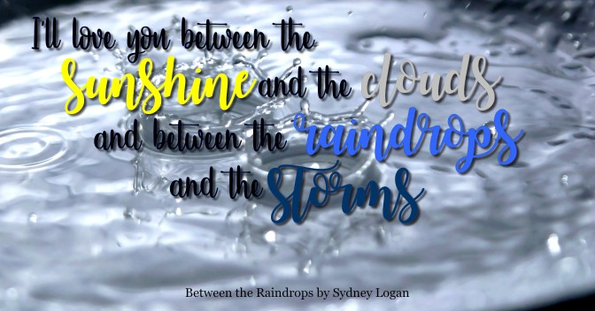 Between the Raindrops by Sydney Logan Review