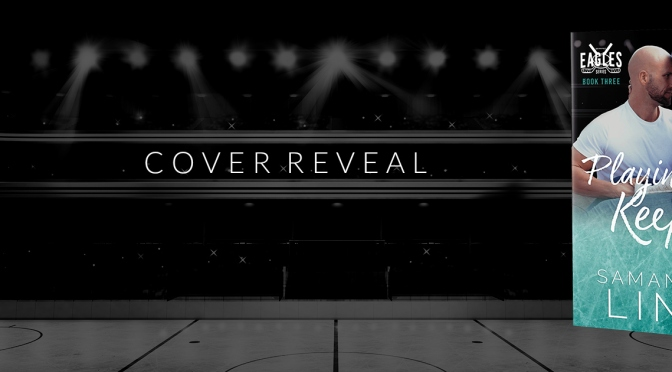 Cover Reveal ~ Playing for Keeps by Samantha Lind