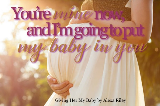 Giving Her My Baby by Alexa Riley Review