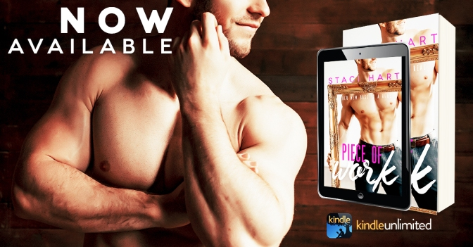 Blog Tour for Piece of Work by Staci Hart (That Excerpt Though!)