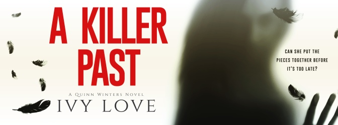 COVER REVEAL A Killer Past by Ivy Love!