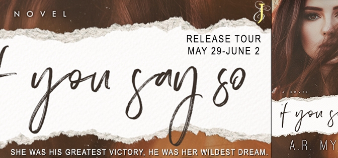If You Say So by AR Myles is Live! + Giveaway!