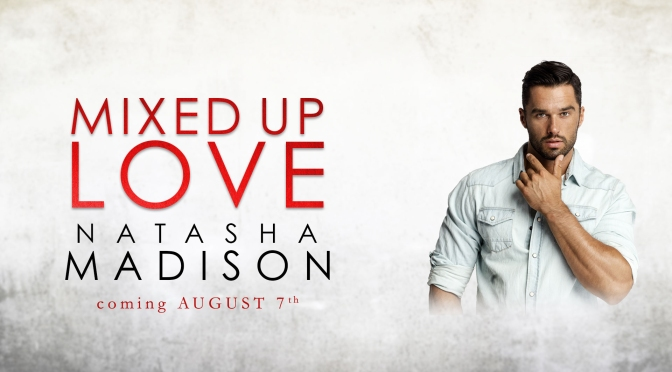 COVER REVEAL for Mixed Up Love by Natasha Madison!