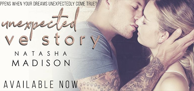 Unexpected Love Story by Natasha Madison is Live Now!