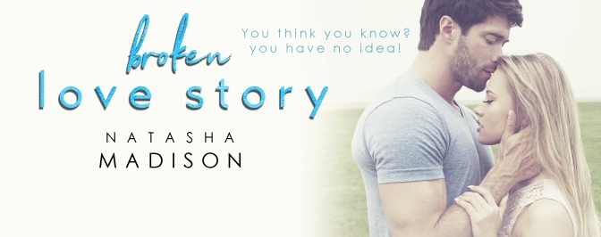 Broken Love Story by Natasha Madison Excerpt Reveal!
