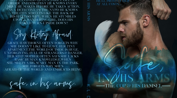 COVER REVEAL for Safe, in His Arms by KL Donn!