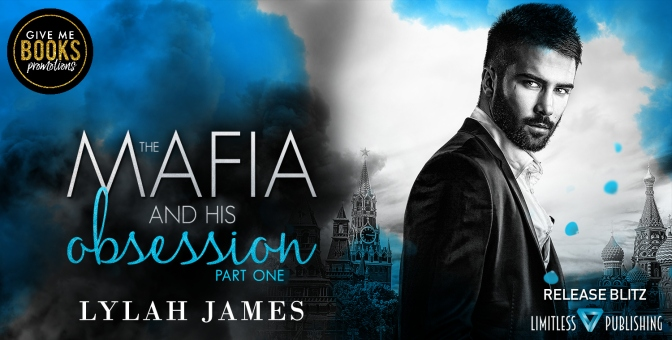 RELEASE BLITZ-The Mafia and His Obsession by Lylah James