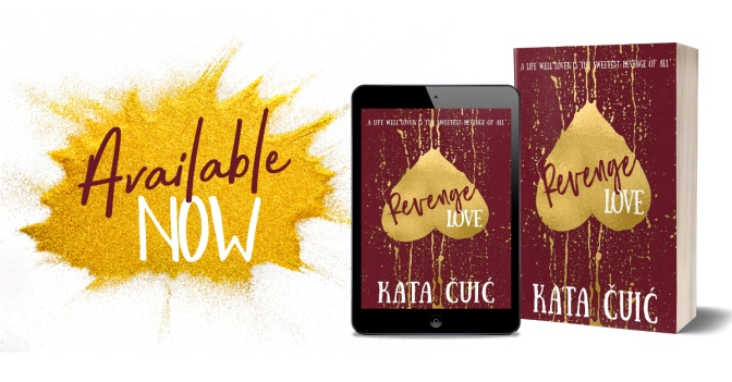 Revenge Love by Kata Cuic is LIVE!
