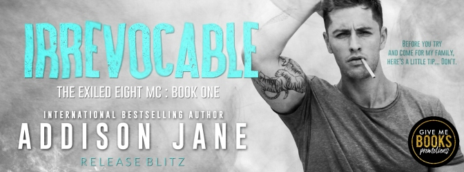 Release Blitz Irrevocable by Addison Jane